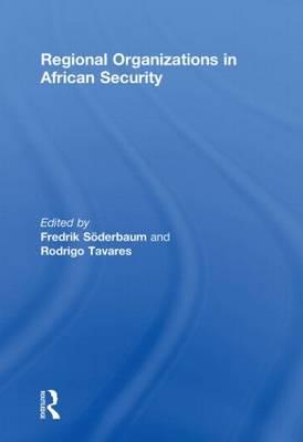 Regional Organizations in African Security (Paperback)