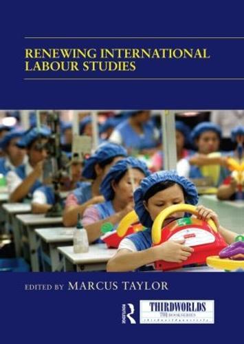 Renewing International Labour Studies - ThirdWorlds (Paperback)