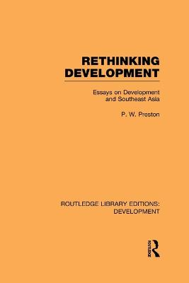 Rethinking Development: Essays on Development and Southeast Asia - Routledge Library Editions: Development (Paperback)