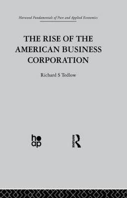 The Rise of the American Business Corporation (Paperback)