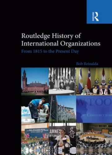Routledge History of International Organizations: From 1815 to the Present Day (Paperback)