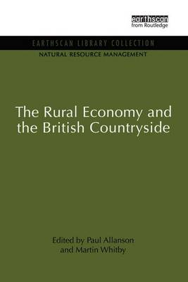 The Rural Economy and the British Countryside (Paperback)