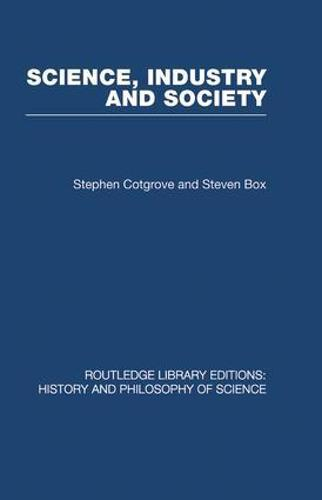 Science Industry and Society: Studies in the Sociology of Science - Routledge Library Editions: History & Philosophy of Science (Paperback)