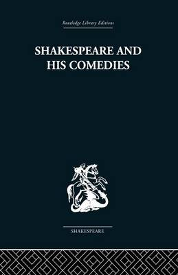 Shakespeare and his Comedies (Paperback)