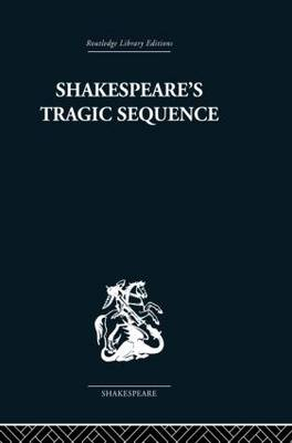 Shakespeare's Tragic Sequence (Paperback)