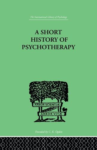 A Short History Of Psychotherapy: In Theory and Practice (Paperback)