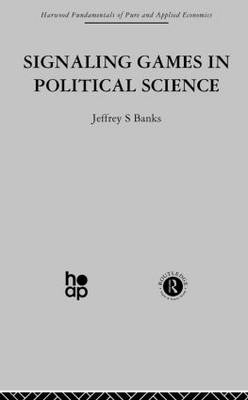 Signalling Games in Political Science (Paperback)