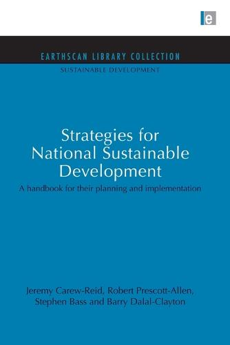 Strategies for National Sustainable Development: A handbook for their planning and implementation - Sustainable Development Set (Paperback)
