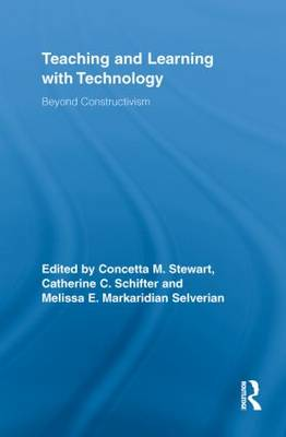 Teaching and Learning with Technology: Beyond Constructivism - Routledge Research in Education (Paperback)
