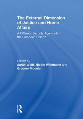 The External Dimension of Justice and Home Affairs: A Different Security Agenda for the European Union? - Journal of European Integration Special Issues (Paperback)