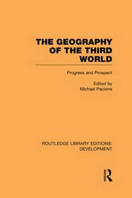 The Geography of the Third World: Progress and Prospect - Routledge Library Editions: Development (Paperback)