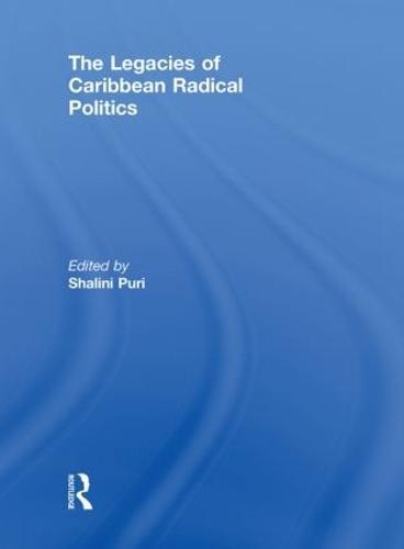 The Legacies of Caribbean Radical Politics (Paperback)
