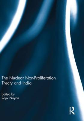 The Nuclear Non-Proliferation Treaty and India (Paperback)