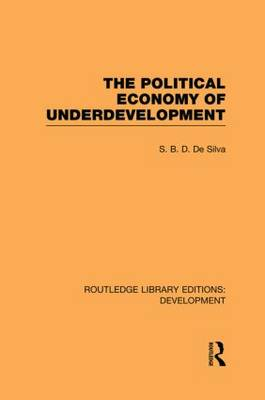 The Political Economy of Underdevelopment - Routledge Library Editions: Development (Paperback)