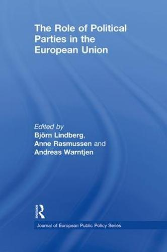 The Role of Political Parties in the European Union - Journal of European Public Policy Series (Paperback)