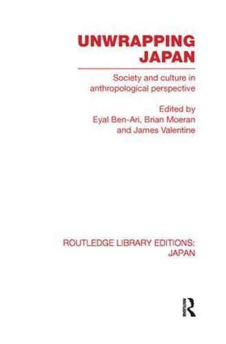 Unwrapping Japan: Society and Culture in Anthropological Perspective - Routledge Library Editions: Japan (Paperback)