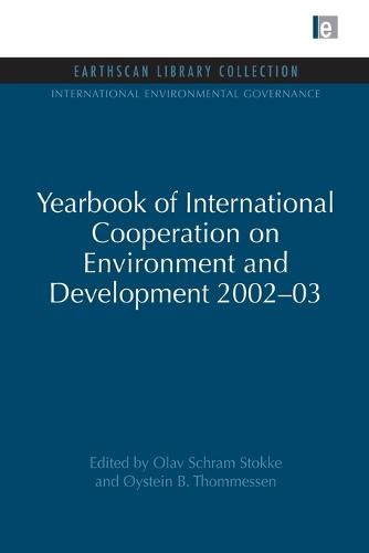 Yearbook of International Cooperation on Environment and Development 2002-03 - International Environmental Governance Set (Paperback)
