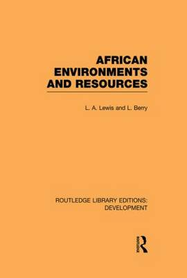 African Environments and Resources - Routledge Library Editions: Development (Paperback)