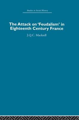The Attack on Feudalism in Eighteenth-Century France (Paperback)