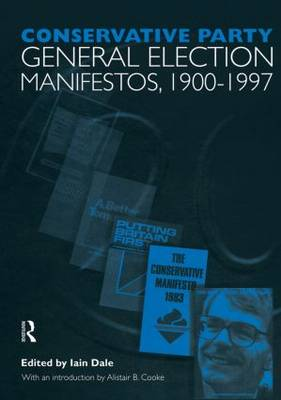 Volume One. Conservative Party General Election Manifestos 1900-1997 (Paperback)