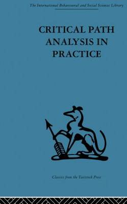 Critical Path Analysis in Practice: Collected papers on project control (Paperback)