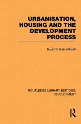 Urbanisation, Housing and the Development Process - Routledge Library Editions: Development (Paperback)