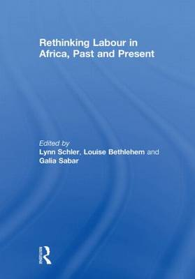 Rethinking Labour in Africa, Past and Present (Paperback)