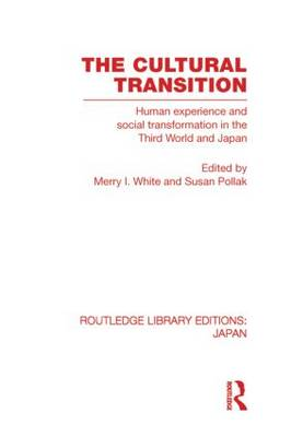 The Cultural Transition: Human Experience and Social Transformation in the Third World and Japan - Routledge Library Editions: Japan (Paperback)