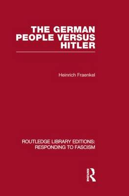 The German People versus Hitler - Routledge Library Editions: Responding to Fascism (Paperback)