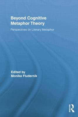 Beyond Cognitive Metaphor Theory: Perspectives on Literary Metaphor (Paperback)