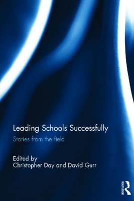 Leading Schools Successfully: Stories from the field (Hardback)