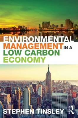 Environmental Management in a Low Carbon Economy (Paperback)