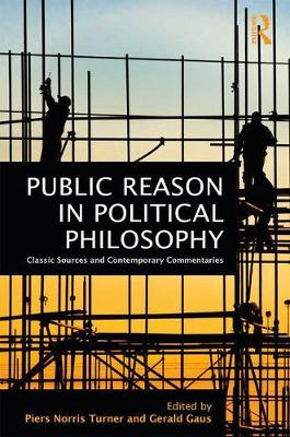 Public Reason in Political Philosophy: Classic Sources and Contemporary Commentaries (Hardback)
