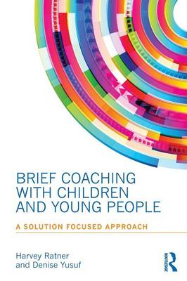 Brief Coaching with Children and Young People: A Solution Focused Approach (Paperback)