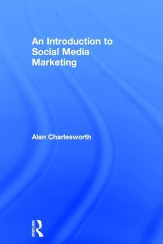 An Introduction to Social Media Marketing (Hardback)