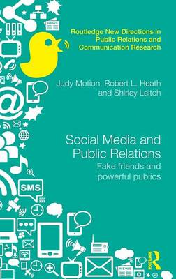 Social Media and Public Relations: Fake Friends and Powerful Publics - Routledge New Directions in Public Relations & Communication Research (Hardback)