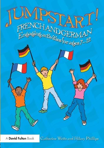 Jumpstart! French and German: Engaging activities for ages 7-12 - Jumpstart! (Paperback)