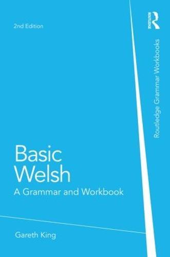 Basic Welsh: A Grammar and Workbook - Grammar Workbooks (Paperback)