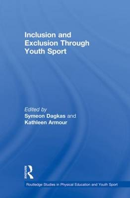 Inclusion and Exclusion Through Youth Sport - Routledge Studies in Physical Education and Youth Sport (Paperback)