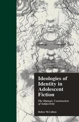 Ideologies of Identity in Adolescent Fiction: The Dialogic Construction of Subjectivity (Paperback)