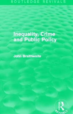 Inequality, Crime and Public Policy - Routledge Revivals (Hardback)
