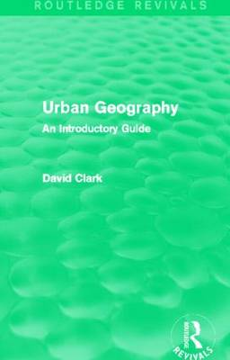 Urban Geography: An Introductory Guide - Routledge Revivals (Hardback)