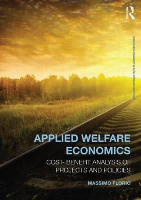 Applied Welfare Economics: Cost-Benefit Analysis of Projects and Policies - Routledge Advanced Texts in Economics and Finance (Paperback)