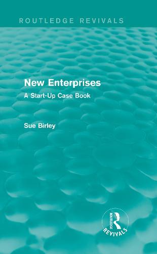 New Enterprises: A Start-Up Case Book - Routledge Revivals (Hardback)