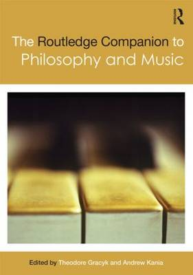 The Routledge Companion to Philosophy and Music - Routledge Philosophy Companions (Paperback)