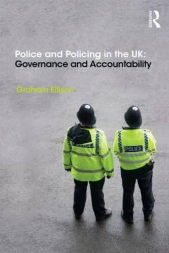 Police and Policing in the UK: Governance and Accountability (Paperback)