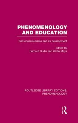 Phenomenology and Education: Self-consciousness and its Development - Routledge Library Editions: Phenomenology (Hardback)