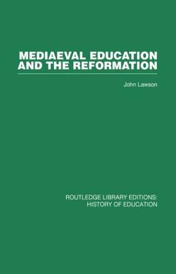 Mediaeval Education and the Reformation (Paperback)