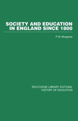 Society and Education in England Since 1800 - Routledge Library Editions (Paperback)