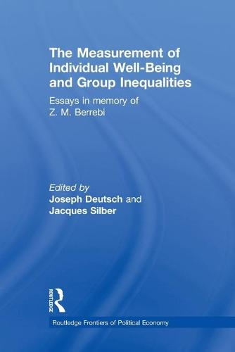 The Measurement of Individual Well-Being and Group Inequalities: Essays in Memory of Z. M. Berrebi - Routledge Frontiers of Political Economy 133 (Paperback)